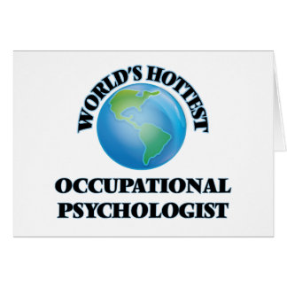 World's Hottest Occupational Psychologist Greeting Cards