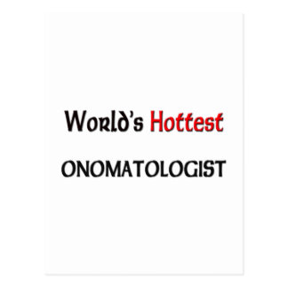 Worlds Hottest Onomatologist Postcard