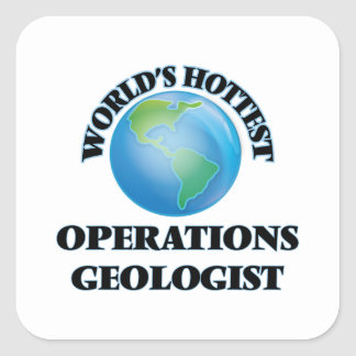 World's Hottest Operations Geologist Square Sticker