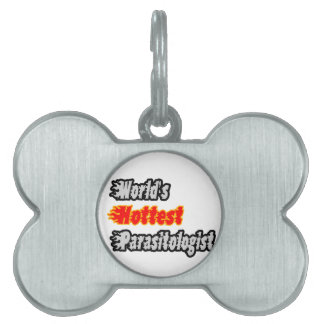 World's Hottest Parasitologist Pet ID Tag