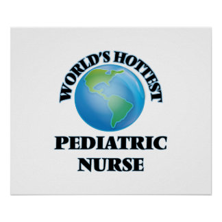 World's Hottest Pediatric Nurse Posters