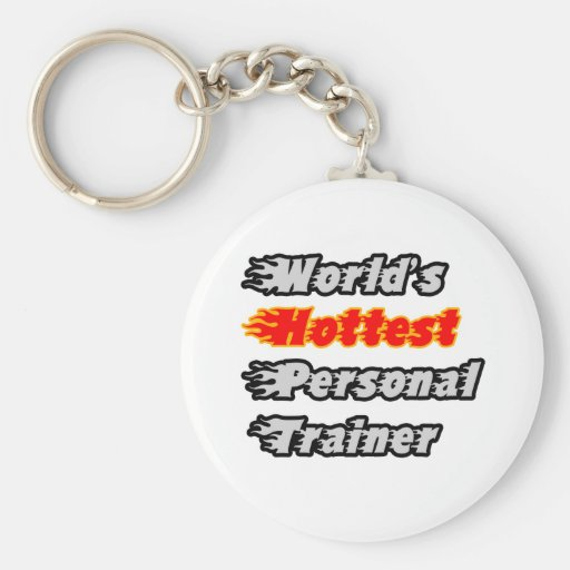 World's Hottest Personal Trainer Key Chains