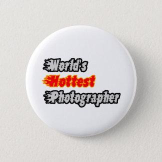 World's Hottest Photographer Pinback Button