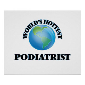 World's Hottest Podiatrist Print