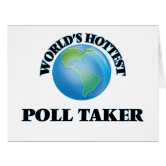 World's Hottest Poll Taker Greeting Card