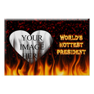 World's Hottest President fire and flames red marb Poster