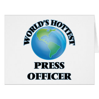 World's Hottest Press Officer Greeting Card
