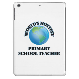 World's Hottest Primary School Teacher Cover For iPad Air