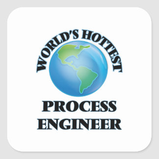 World's Hottest Process Engineer Square Stickers