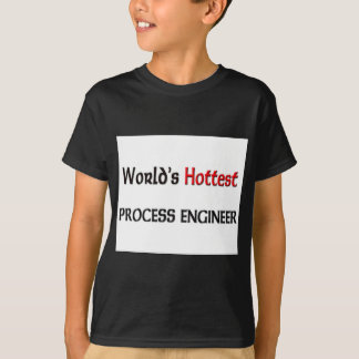 Worlds Hottest Process Engineer T-Shirt