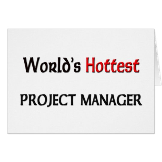 Worlds Hottest Project Manager Card