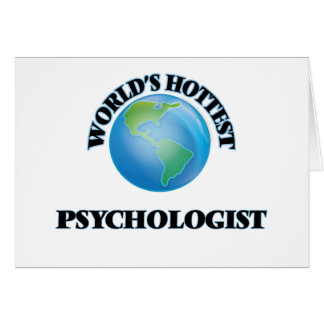 World's Hottest Psychologist Greeting Cards