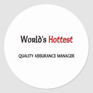 Worlds Hottest Quality Assurance Manager Classic Round Sticker
