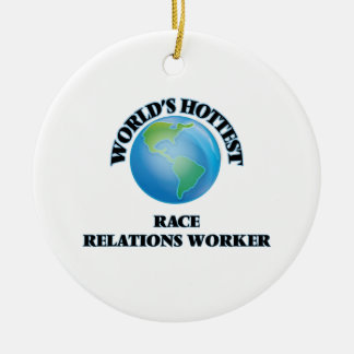 World's Hottest Race Relations Worker Christmas Ornament