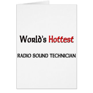 Worlds Hottest Radio Sound Technician Greeting Card
