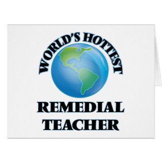World's Hottest Remedial Teacher Greeting Cards