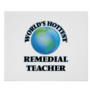 World's Hottest Remedial Teacher Posters