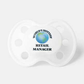 World's Hottest Retail Manager Pacifiers