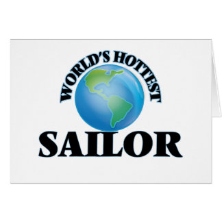 World's Hottest Sailor Greeting Card