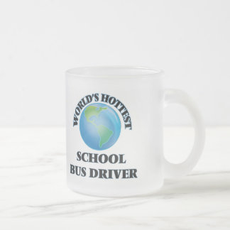 World's Hottest School Bus Driver 10 Oz Frosted Glass Coffee Mug