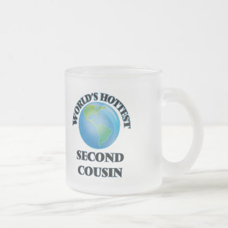 World's Hottest Second Cousin 10 Oz Frosted Glass Coffee Mug