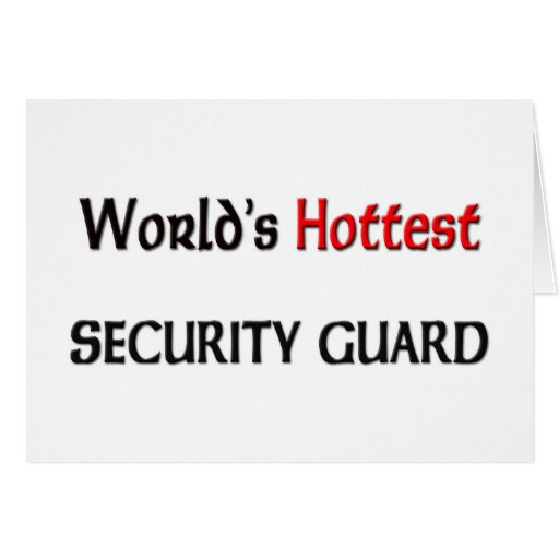 Worlds Hottest Security Guard Greeting Card