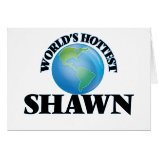 World's Hottest Shawn Greeting Card
