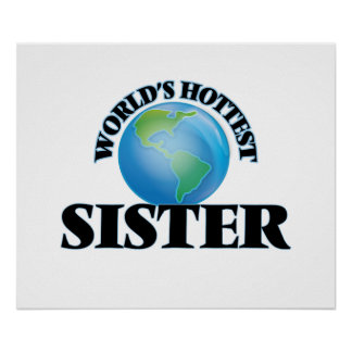 World's Hottest Sister Poster