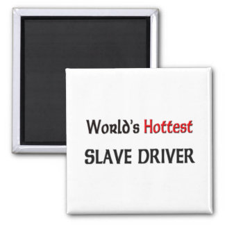 Worlds Hottest Slave Driver 2 Inch Square Magnet