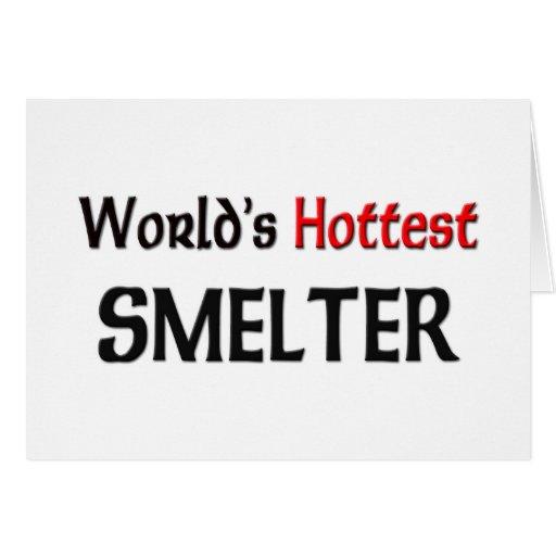 Worlds Hottest Smelter Greeting Card