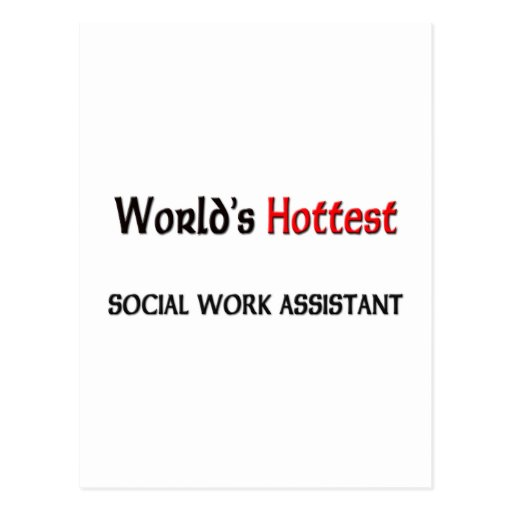 Worlds Hottest Social Work Assistant Post Card