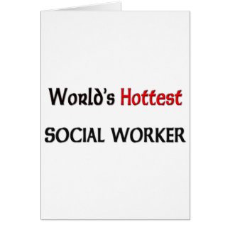 Worlds Hottest Social Worker Greeting Card