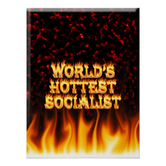 World's Hottest Socialist fire and flames red marb Poster