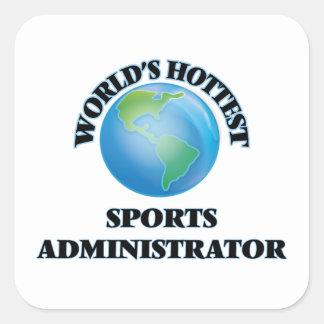 World's Hottest Sports Administrator Square Sticker