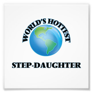 World's Hottest Step-Daughter Photo Print