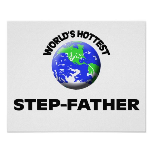 World's Hottest Step-Father Print