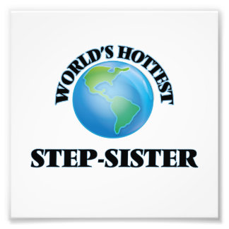 World's Hottest Step-Sister Photo Print