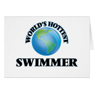 World's Hottest Swimmer Greeting Card