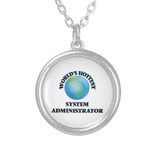 World's Hottest System Administrator Personalized Necklace