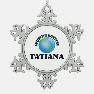 World's Hottest Tatiana Snowflake Pewter Christmas Ornament