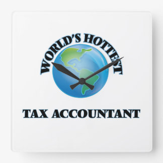 World's Hottest Tax Accountant Square Wall Clocks
