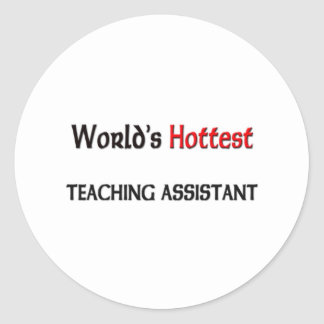 World's Hottest Teaching Assistant Classic Round Sticker