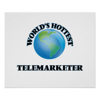 World's Hottest Telemarketer Print