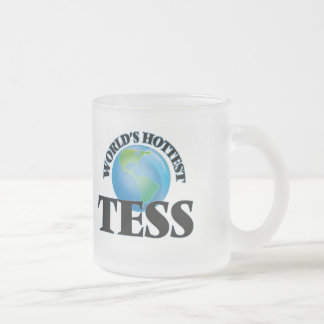 World's Hottest Tess 10 Oz Frosted Glass Coffee Mug