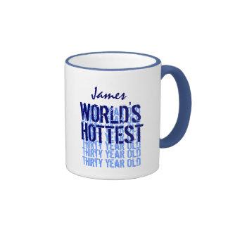 World's Hottest Thirty Year Old 30th Birthday Mugs