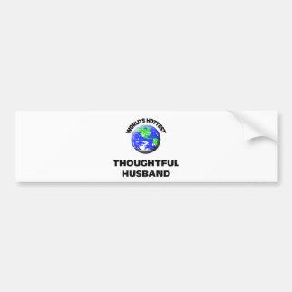 World's Hottest Thoughtful Husband Car Bumper Sticker