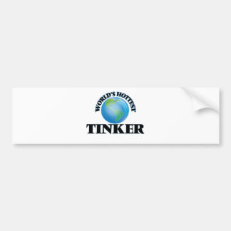 World's Hottest Tinker Bumper Stickers