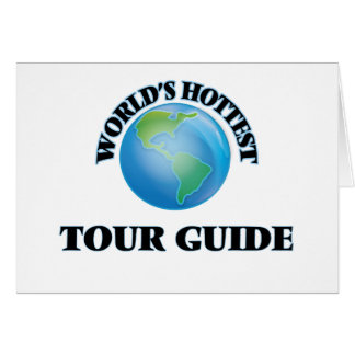 World's Hottest Tour Guide Greeting Card