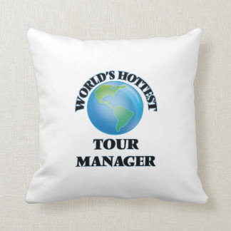 World's Hottest Tour Manager Throw Pillow