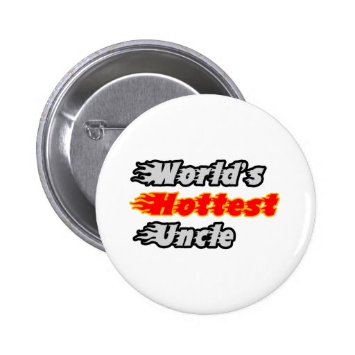 World's Hottest Uncle Pins